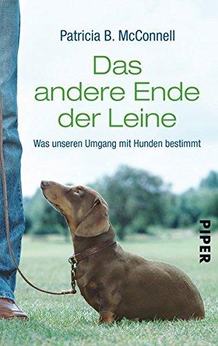 Preisvergleich Produktbild Das andere Ende der Leine: Was unseren Umgang mit Hunden bestimmt