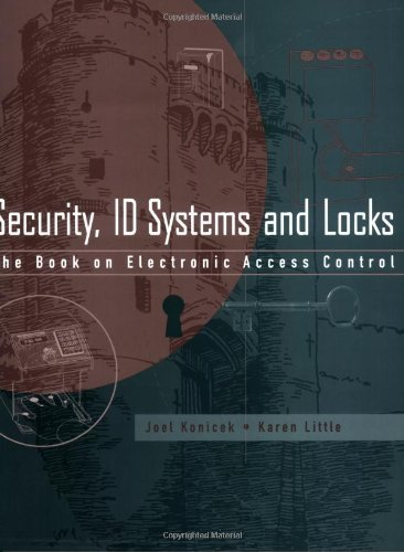 Security, ID Systems and Locks: The Book on Electronic Access Control (English Edition) Alarm Control Corporation