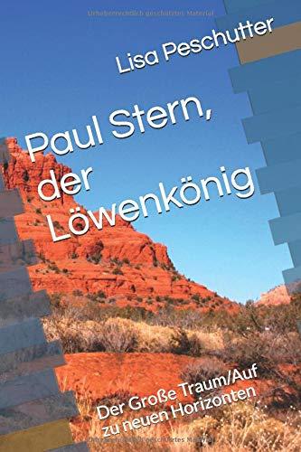 Paul Stern, der Löwenkönig: Der Große Traum/Auf zu neuen Horizonten (Paul Stern, Löwenkönig, Band 1)