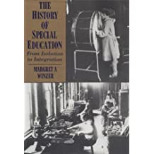 The History of Special Education: From Isolation to Integration by Margret A. Winzer (1993-08-01)