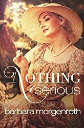 Nothing Serious by Barbara Morgenroth (2013-09-09)