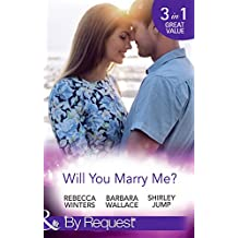 Will You Marry Me?: A Marriage Made in Italy / The Courage To Say Yes / The Matchmaker's Happy Ending (Mills & Boon By Request)