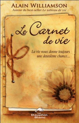 Le carnet de vie : La vie nous donne toujours une deuxième chance...