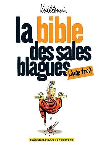 Philippe Vuillemin - La bible des sales blagues, Tome 3
