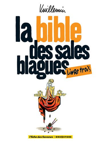 La bible des sales blagues, Tome 3 :