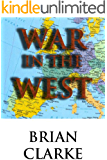 War in the West (Axis Triumphant Book 1)