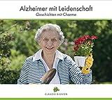 Alzheimer mit Leidenschaft: Geschichten mit Charme (Digipak-Version)