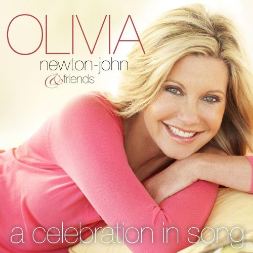 Olivia Newton-John & Friends...A Celebration In Song