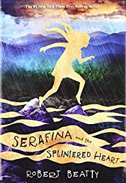 Serafina and the Splintered Heart (Serafina Book 3)