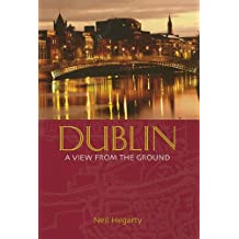 Dublin: A View from the Ground