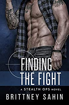 Finding the Fight (Stealth Ops Book 3) by [Sahin, Brittney]
