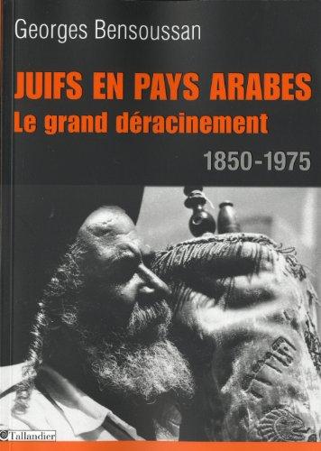 juifs-en-pays-arabes-le-grand-dracinement-1850-1975