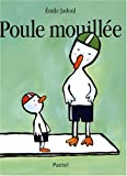 Poule mouillée   Jadoul, Emile (1963-....). Auteur