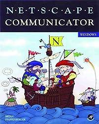 [(Netscape Communicator: Windows Version)] [By (author) Bryan Pfaffenberger] published on (October, 1997)