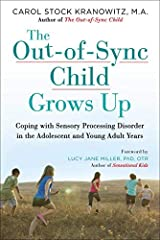 The Out-of-Sync Child Grows Up: Coping with Sensory Processing Disorder in the Adolescent and Young Adult Years by Carol Kranowitz (2016-05-24) Unknown Binding