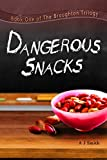 Dangerous Snacks (The Broughton Trilogy Book 1) by A J Smith