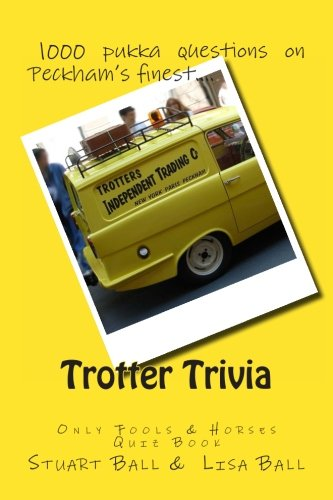 Trotter Trivia: The Only Fools and Horses Quiz Book