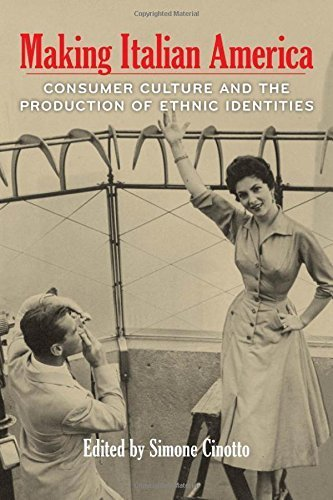 Making Italian America: Consumer Culture and the Production of Ethnic Identities (Critical Studies in Italian America (FUP)) by Fordham University Press (2014-04-01)