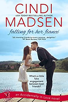Falling For Her Fiance: An Accidentally in Love Novel von [Madsen, Cindi]