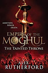 Empire of the Moghul: The Tainted Throne (Empire of the Moghul Series Book 4)