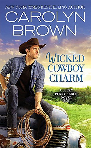 Wicked Cowboy Charm (Lucky Penny Ranch, Band 4) Brown Ranch