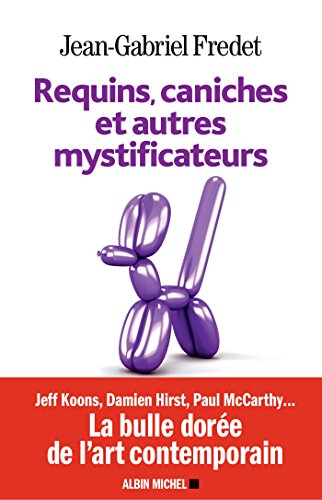 Requins, caniches et autres mystificateurs (A.M. SOCIETE)