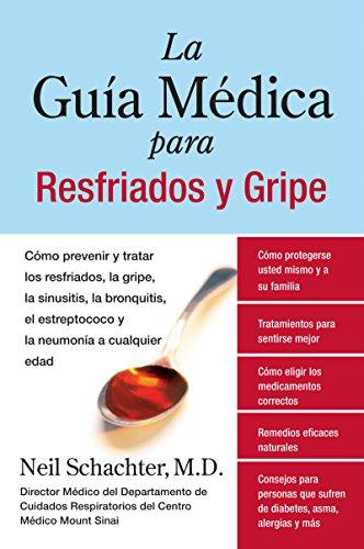 La Guia Medica para Resfriados y Gripe: Como prevenir y tratar los resfriados, la