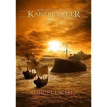 Kaiserkrieger 5: Die Flucht