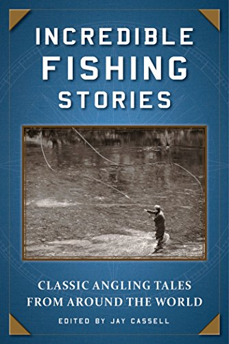 incredible-fishing-stories-classic-angling-tales-from-around-the-world