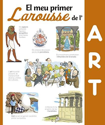 El meu primer Larousse de l'art (Larousse - Infantil / Juvenil - Catalán - A Partir De 8 Años) por Larousse Editorial