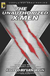 The Unauthorized X-Men: SF And Comic Writers on Mutants, Prejudice, And Adamantium (Smart Pop series) (2006-03-11)
