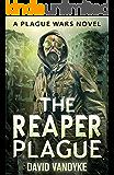 The Reaper Plague: Alien Invasion #2 (Plague Wars Series Book 7)