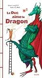 Le duc aime le dragon : deux fables chinoises / Chun-Liang Yeh | Dumas, Valérie (1964-....). Illustrateur