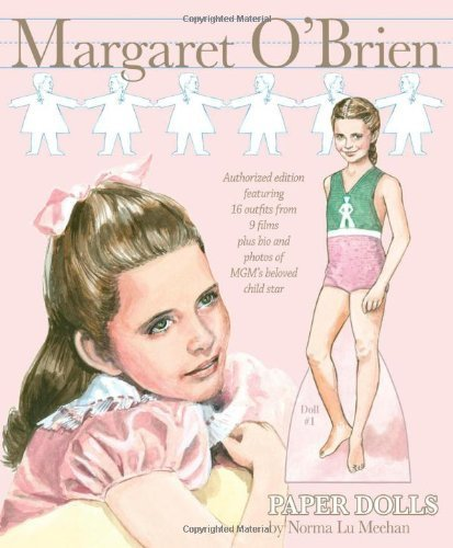 Margaret O'Brien Paper Dolls: Authorized edition featuring 16 outfits from 9 films plus bio and photos of MGM's beloved child star by Norma Lu Meehan (2011-05-23) (Film Star Outfits)