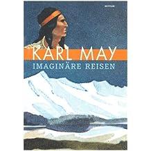 Karl May: Imaginäre Reisen