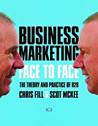 Business Marketing Face to Face by Chris Fill (2011-10-01)