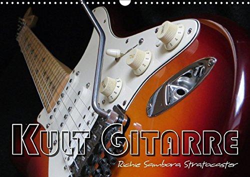Sambora-gitarre Richie (KULT GITARRE - Richie Sambora Stratocaster (Wandkalender 2018 DIN A3 quer): Aufnahmen einer legendären E-Gitarre, die Rockgeschichte geschrieben hat. ... [Kalender] [Apr 01, 2017] Bleicher, Renate)