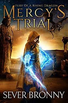 Mercy's Trial (Fury of a Rising Dragon Book 3) (English Edition) van [Bronny, Sever]