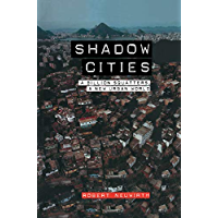Shadow Cities: A Billion Squatters, A New Urban World (English Edition)