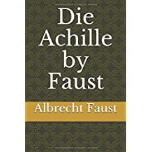 Die Achille by Faust