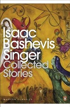 Collected Stories (Penguin Modern Classics) von [Singer, Isaac Bashevis]