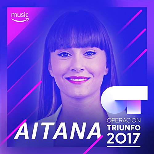 Lo mejor de Aitana Ocaña (OT 2017)