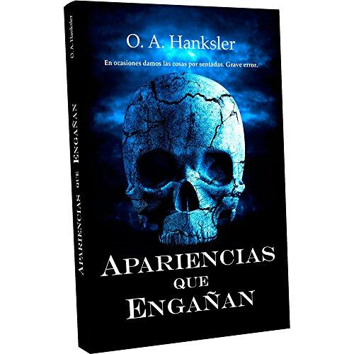 Apariencias que engañan por O. A. Hanksler