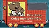 Fais dodo, Colas mon p'tit frère | Soleil, Emilie (1975-....). Auteur