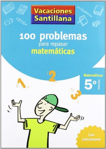 Vacaciónes Santillana, Cuaderno de Matemáticas, 5 Educación Primaria por Varios autores