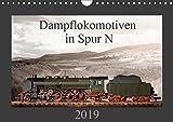 Dampflokomotiven in Spur N (Wandkalender 2019 DIN A4 quer): 13 Motive von Dampfloks in der Spur N (Monatskalender, 14 Seiten ) (CALVENDO Hobbys)