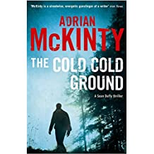 The Cold Cold Ground (Detective Sean Duffy) by Adrian McKinty (2012-01-05)