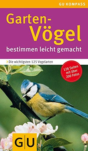 Preisvergleich Produktbild Gartenvögel: bestimmen leicht gemacht (GU Naturtitel)
