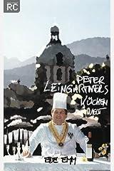 Peter Leingartners Küchenwelt Taschenbuch