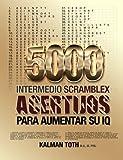 5000 Intermedio Scramblex  Acertijos Para Aumentar Su IQ: Volume 2 (SPANISH IQ BOOST PUZZLES)